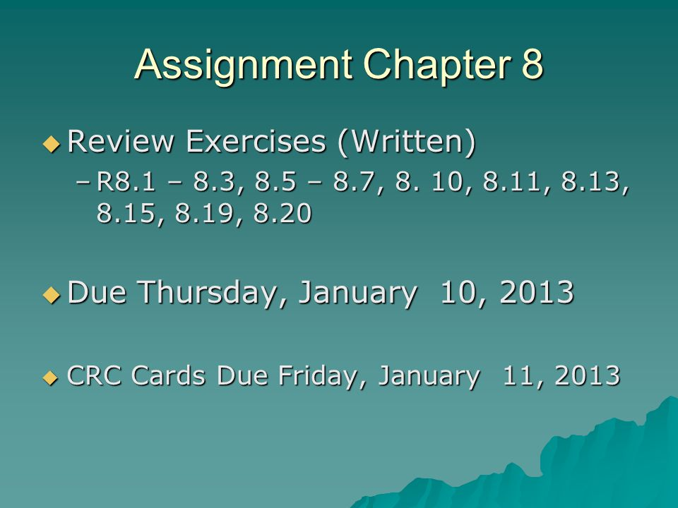Assignment Chapter 8 Review Exercises (Written) Review Exercises (Written) –R8.1 – 8.3, 8.5 – 8.7, 8.