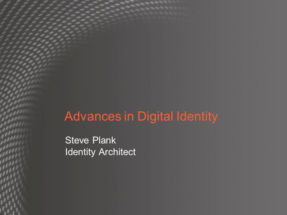 Advances in Digital Identity Steve Plank Identity Architect