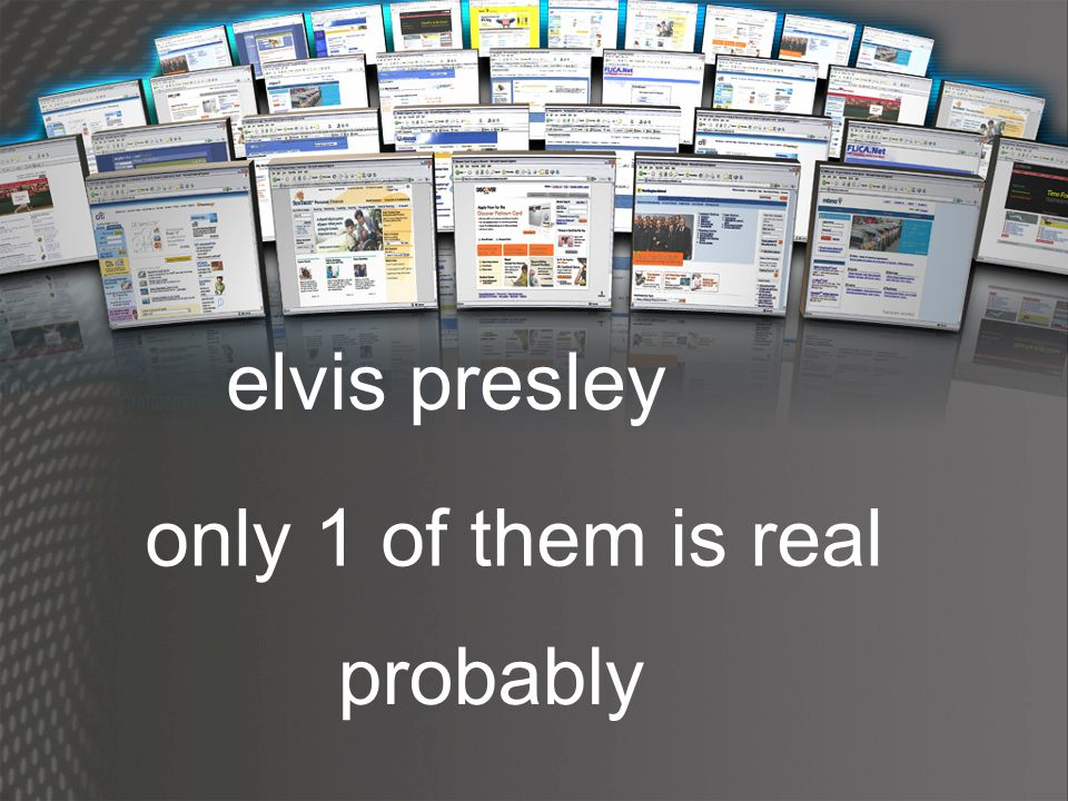 elvis presley only 1 of them is real probably