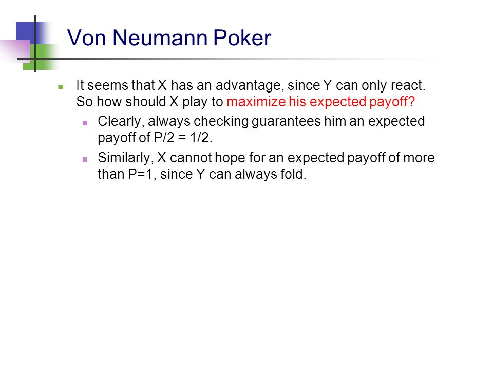 The full picture y1y1 x1x1 x0x0 q 0 = 1/3 As q increases, X makes more value bets and bluffs less.