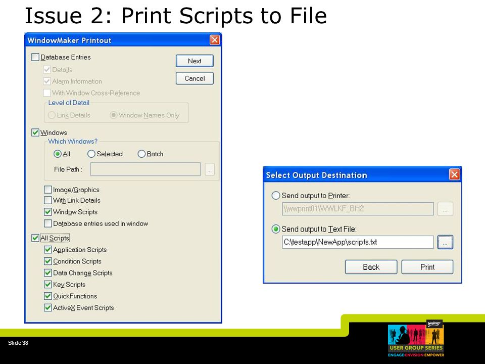 Slide 38 Issue 2: Print Scripts to File