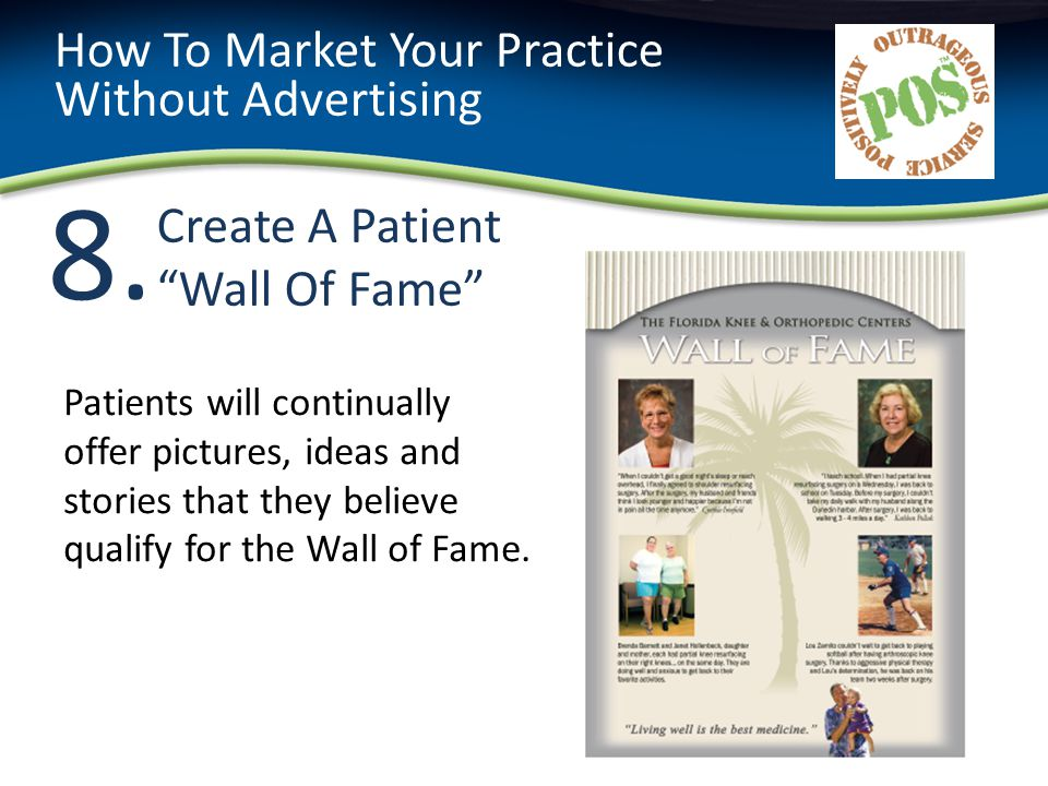 8.8. Create A Patient Wall Of Fame How To Market Your Practice Without Advertising Patients will continually offer pictures, ideas and stories that th