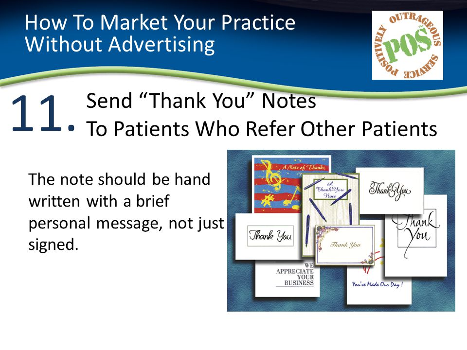 11. Send Thank You Notes To Patients Who Refer Other Patients How To Market Your Practice Without Advertising The note should be hand written with a b