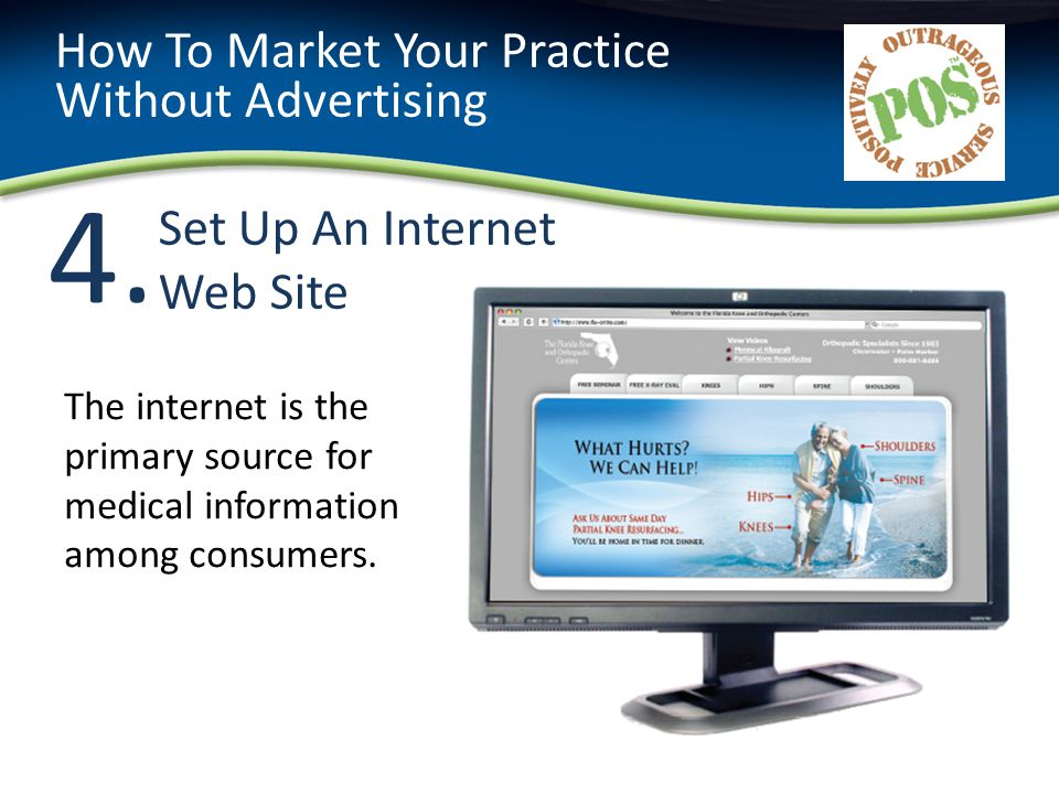 4.4. Set Up An Internet Web Site How To Market Your Practice Without Advertising The internet is the primary source for medical information among cons