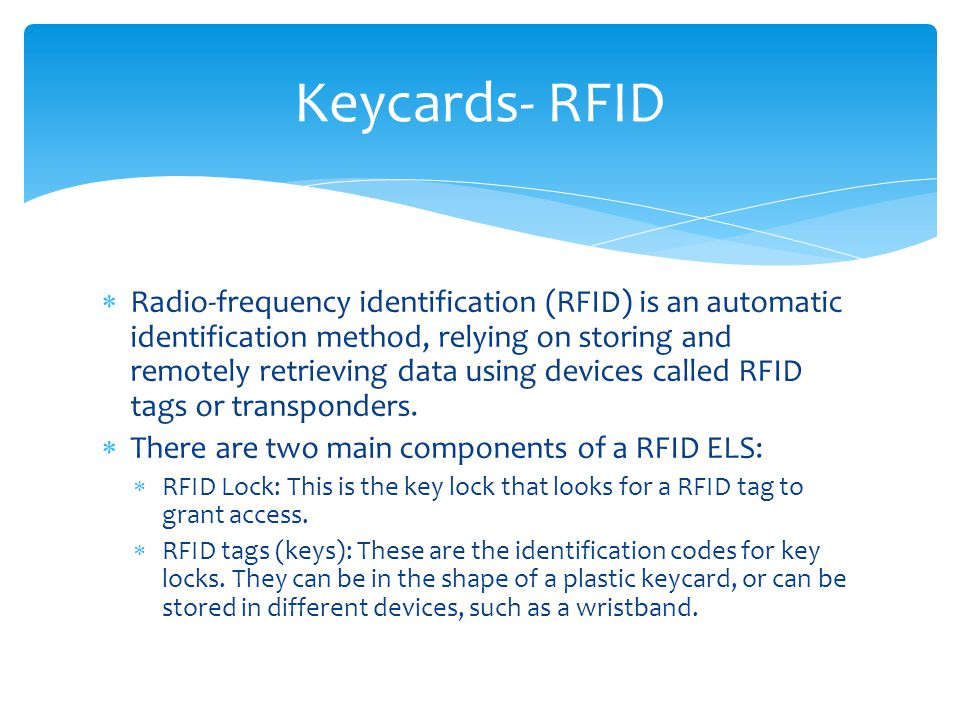 Radio-frequency identification (RFID) is an automatic identification method, relying on storing and remotely retrieving data using devices called RFID tags or transponders.