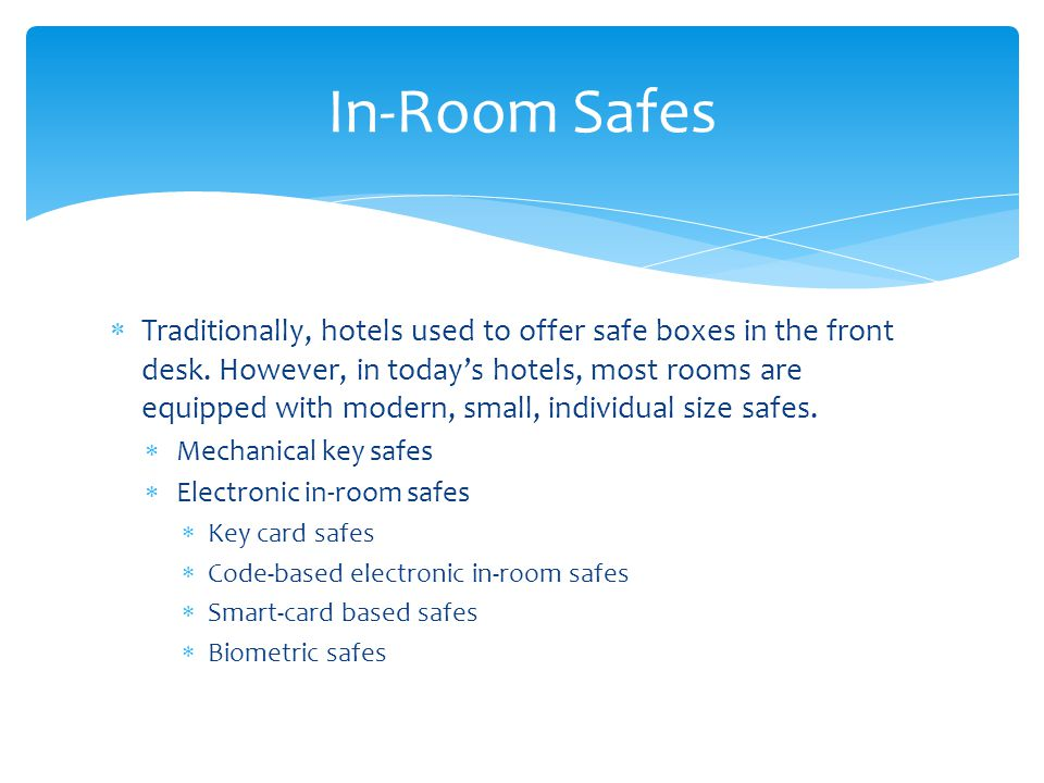 Traditionally, hotels used to offer safe boxes in the front desk.