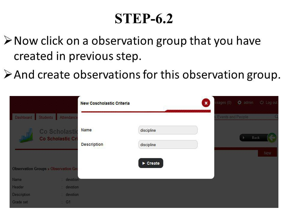 STEP-6.2 Now click on a observation group that you have created in previous step. And create observations for this observation group.