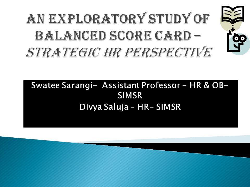 Swatee Sarangi- Assistant Professor - HR & OB- SIMSR Divya Saluja – HR- SIMSR