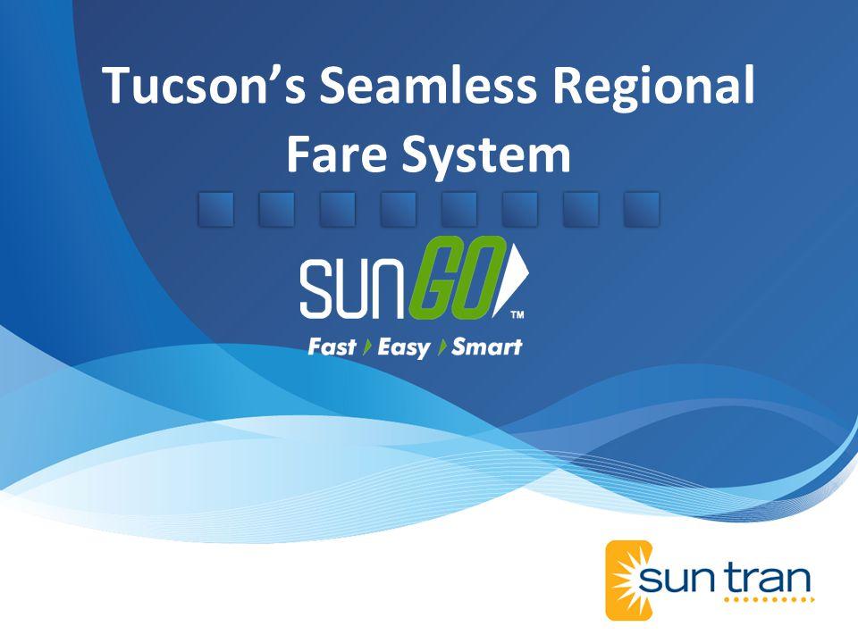 Tucsons Seamless Regional Fare System
