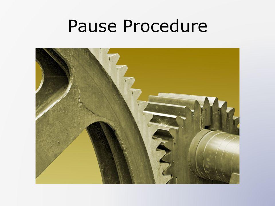 Pause Procedure
