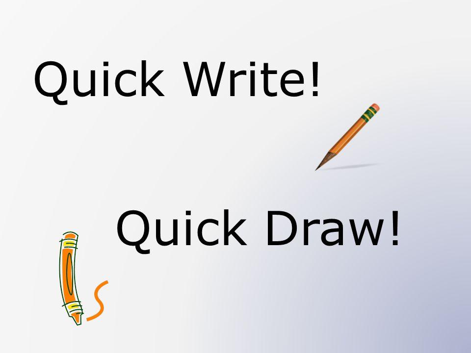 Quick Write! Quick Draw!