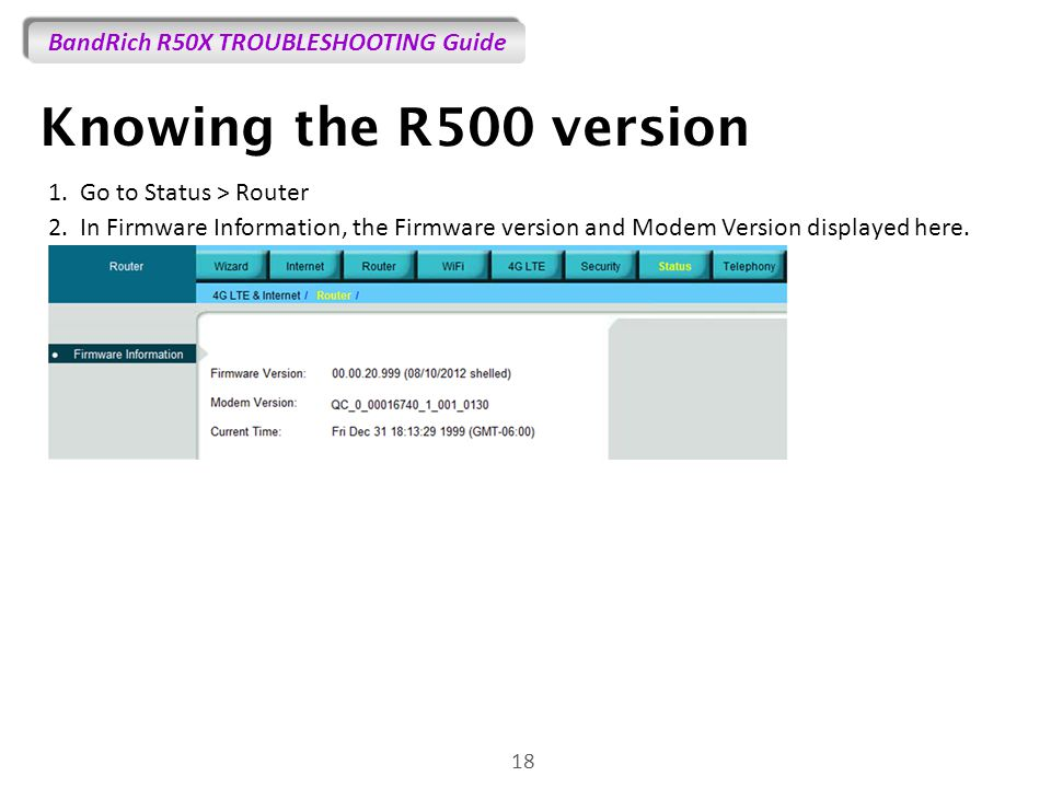 BandRich R50X TROUBLESHOOTING Guide 18 Knowing the R500 version 1.