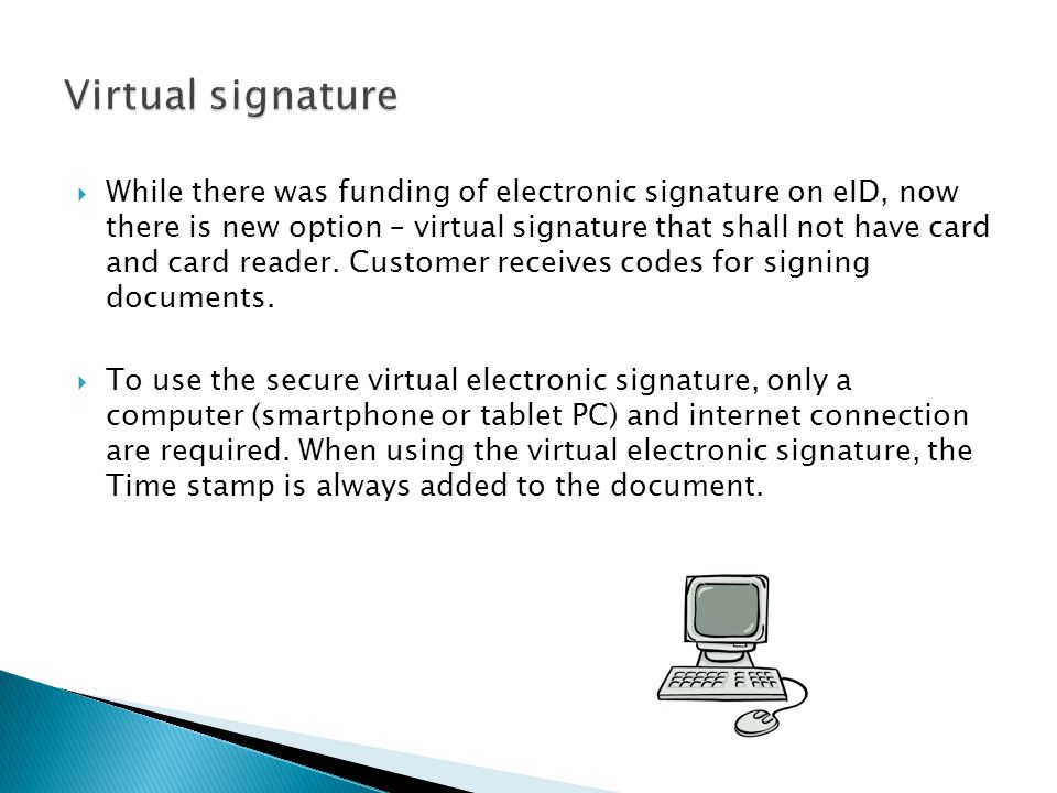 While there was funding of electronic signature on eID, now there is new option – virtual signature that shall not have card and card reader.