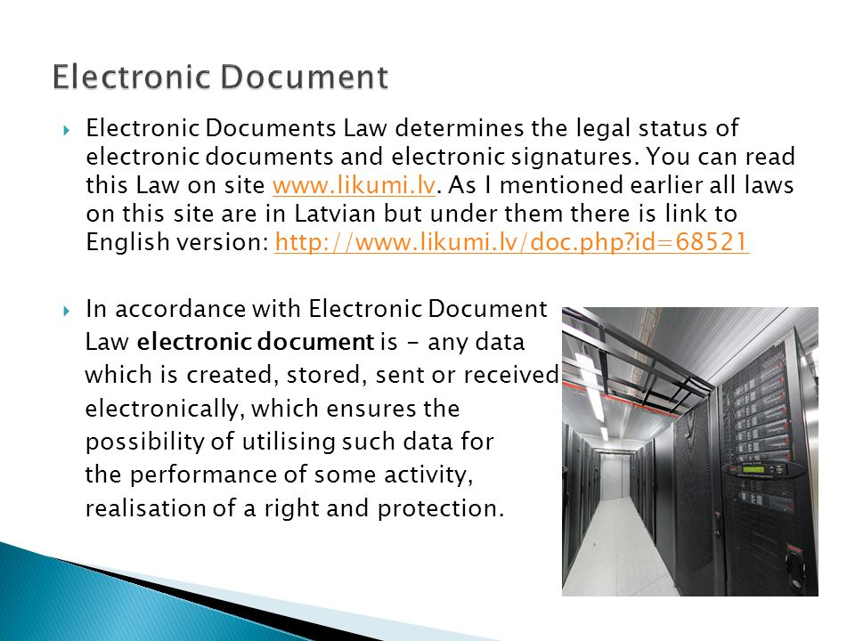 Electronic Documents Law determines the legal status of electronic documents and electronic signatures.