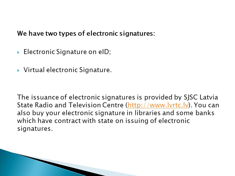 We have two types of electronic signatures: Electronic Signature on eID; Virtual electronic Signature.