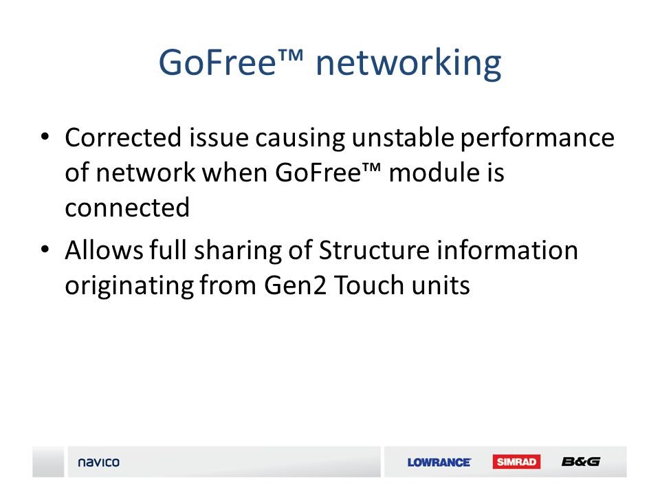 GoFree networking Corrected issue causing unstable performance of network when GoFree module is connected Allows full sharing of Structure information originating from Gen2 Touch units