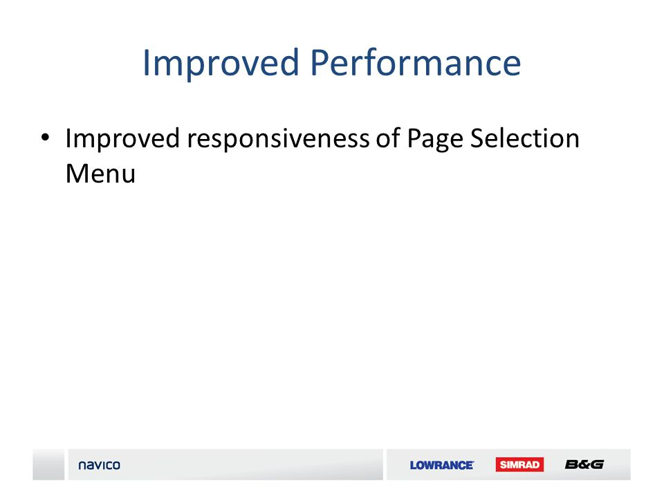 Improved Performance Improved responsiveness of Page Selection Menu