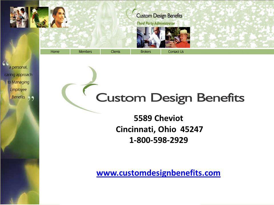 Custom Design Benefits, Inc. 5589 Cheviot Cincinnati, Ohio 45247 1-800-598-2929 www.customdesignbenefits.com