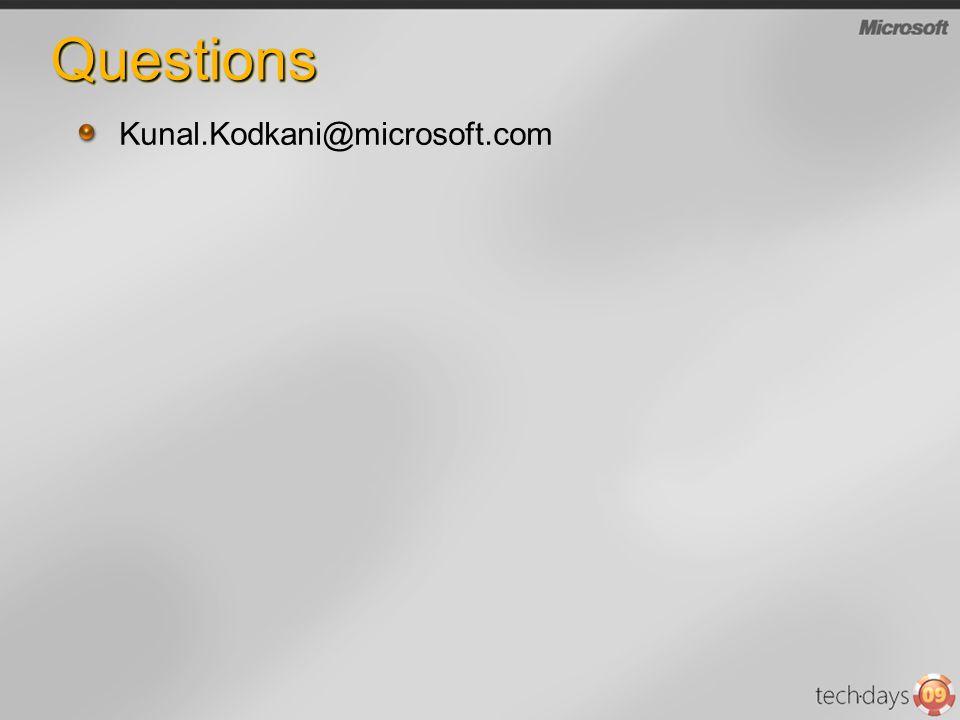 Kunal.Kodkani@microsoft.com QuestionsQuestions