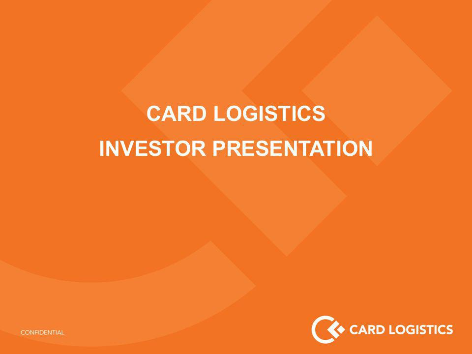 CARD LOGISTICS INVESTOR PRESENTATION