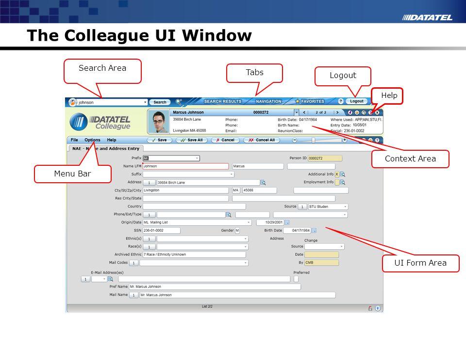 The Colleague UI Window UI Form Area Context Area Search Area Tabs Menu Bar Logout Help