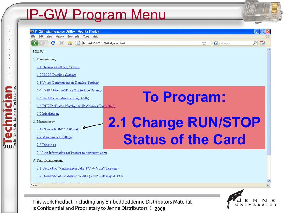 2008 IP-GW Program Menu To Program: 2.1 Change RUN/STOP Status of the Card