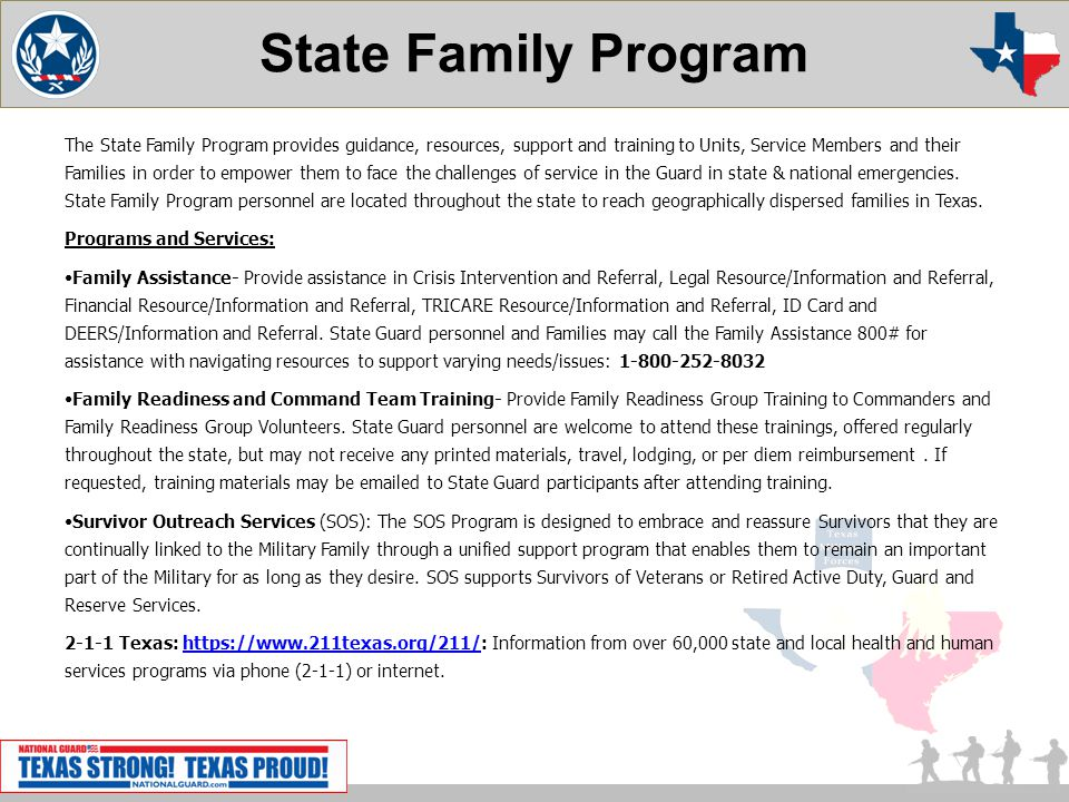 State Family Program The State Family Program provides guidance, resources, support and training to Units, Service Members and their Families in order to empower them to face the challenges of service in the Guard in state & national emergencies.