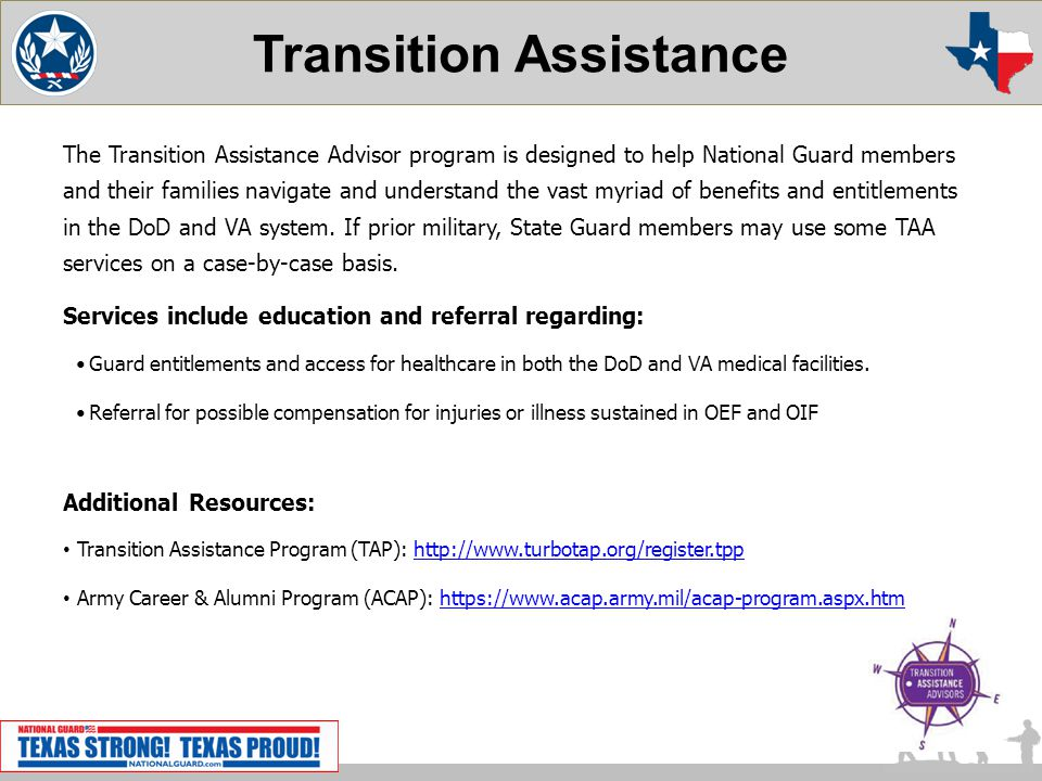 Transition Assistance The Transition Assistance Advisor program is designed to help National Guard members and their families navigate and understand