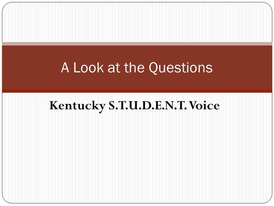 Kentucky S.T.U.D.E.N.T. Voice A Look at the Questions