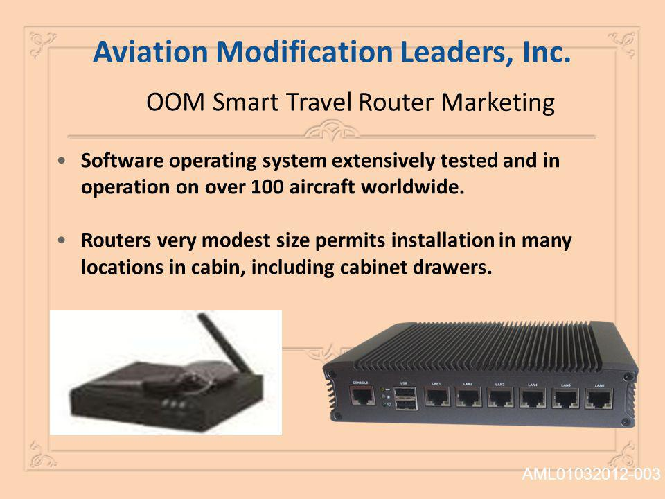 OOM Smart Travel Router Marketing Software operating system extensively tested and in operation on over 100 aircraft worldwide. Routers very modest si