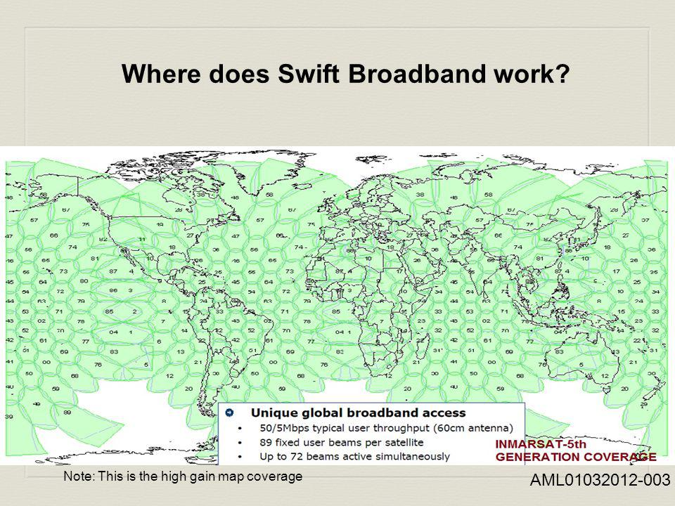 Where does Swift Broadband work? Note: This is the high gain map coverage AML01032012-003