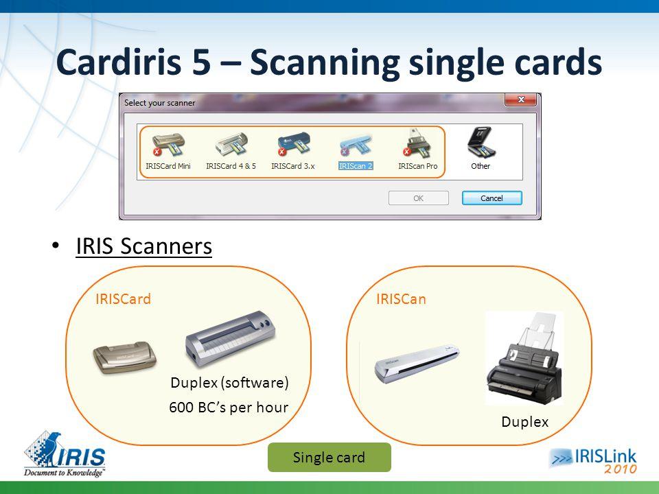 IRIS Scanners Cardiris 5 – Scanning single cards IRISCard Duplex (software) 600 BCs per hour IRISCan Duplex Single card