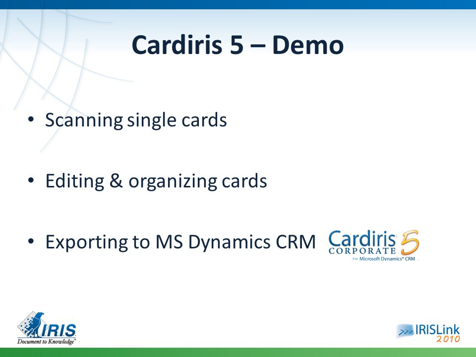 CRM Export: Key Points Export batches of cards with a few clicks Powefull duplicate detection tool for export Tailor to your organization, suit your needs: – Support MS CRM 3 and 4 – On-premise or IFD connection modes – Flexible entity mapping (lead or contact) – Generic field mapping – Many user profiles supported – Easy deployment (single file copy)
