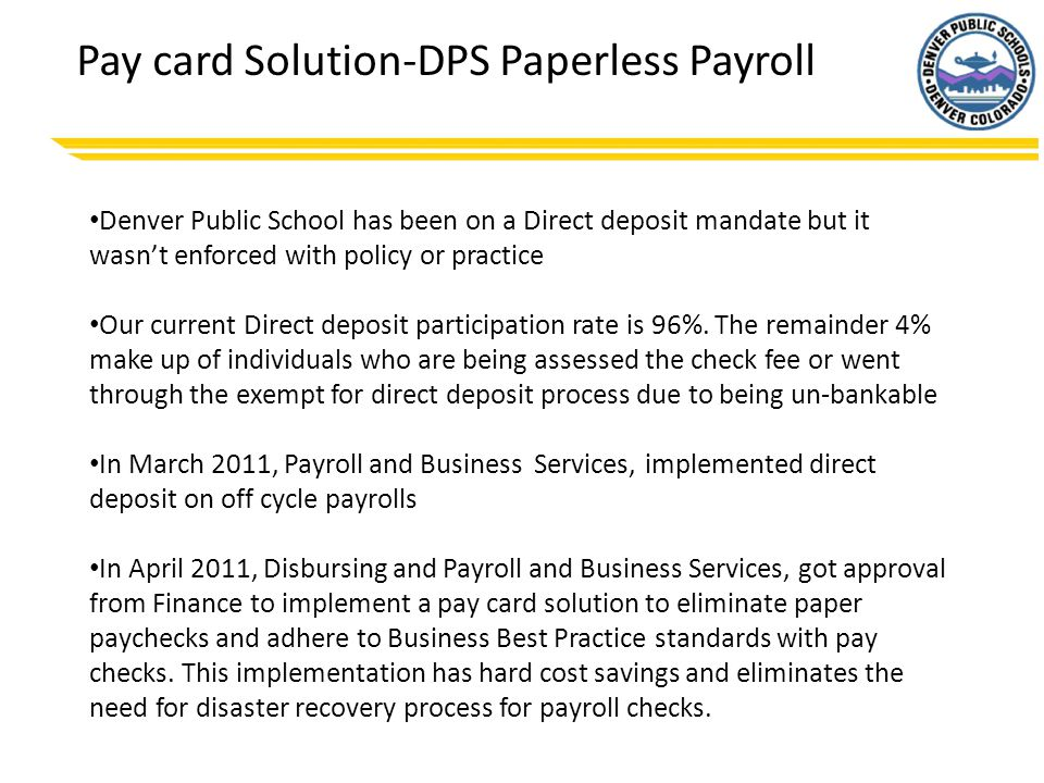 Pay card Solution Partner Skylight Financial Direct Deposit Option Available to all Employees No credit or background check Provides Access to ATMs and Banks Allpoint Network Surcharge-free ATMs Visa Member Banks MoneyPass ATMs
