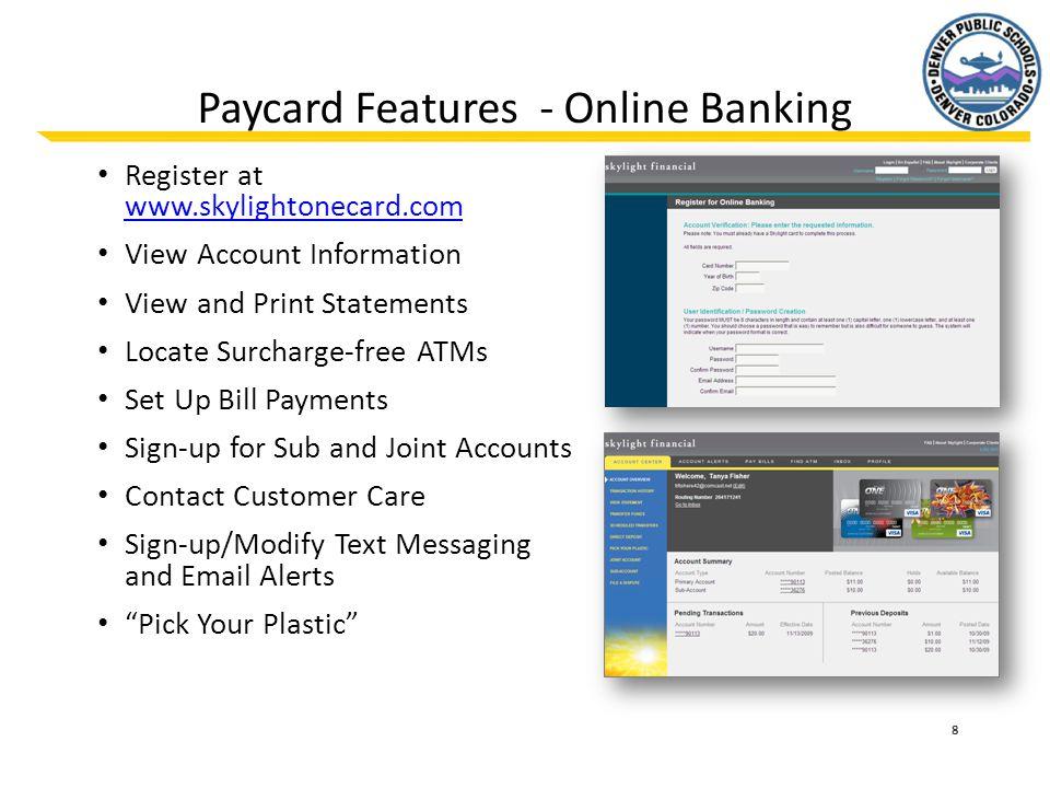 9 Paycard Features – Skylight Checks Free Skylight Checks Checks Validated via a Pre- Approval Process Free Check Cashing – U.S.