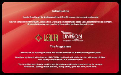 Introduction Lealta Benefits are the leading suppliers of Benefits services to companies nationwide. Now in conjunction with UNISON, Lealta will be wo