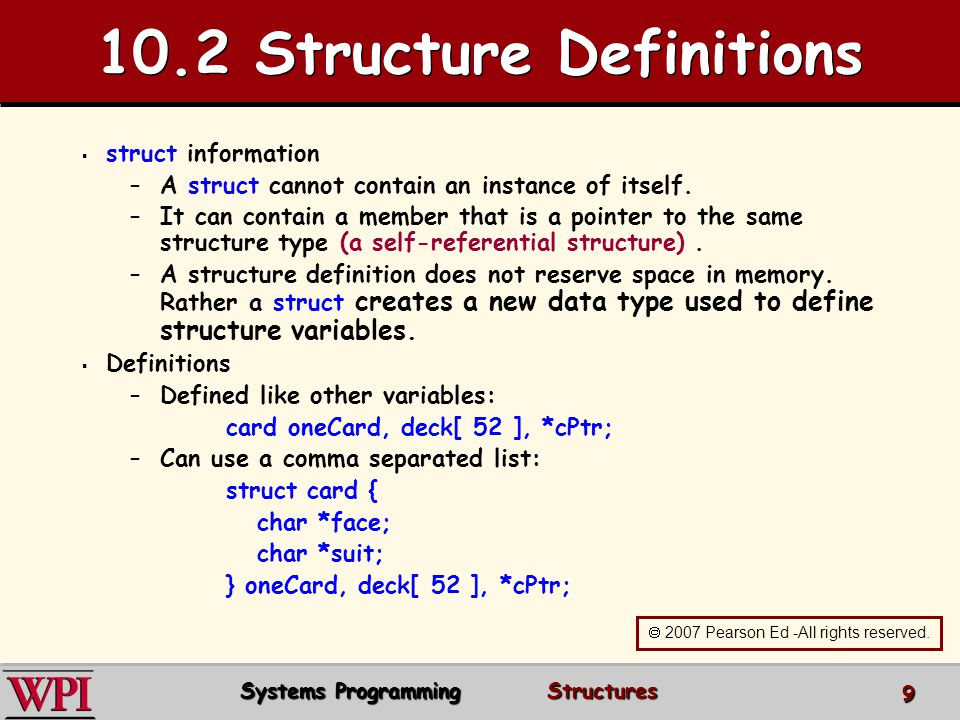 10.2 Structure Definitions struct information – –A struct cannot contain an instance of itself.