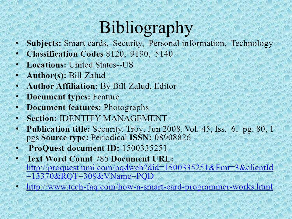 Bibliography Subjects: Smart cards, Security, Personal information, Technology Classification Codes 8120, 9190, 5140 Locations: United States--US Author(s): Bill Zalud Author Affiliation: By Bill Zalud, Editor Document types: Feature Document features: Photographs Section: IDENTITY MANAGEMENT Publication title: Security.