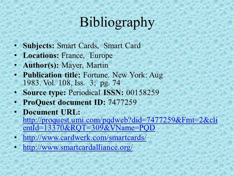 Bibliography Subjects: Smart Cards, Smart Card Locations: France, Europe Author(s): Mayer, Martin Publication title: Fortune.