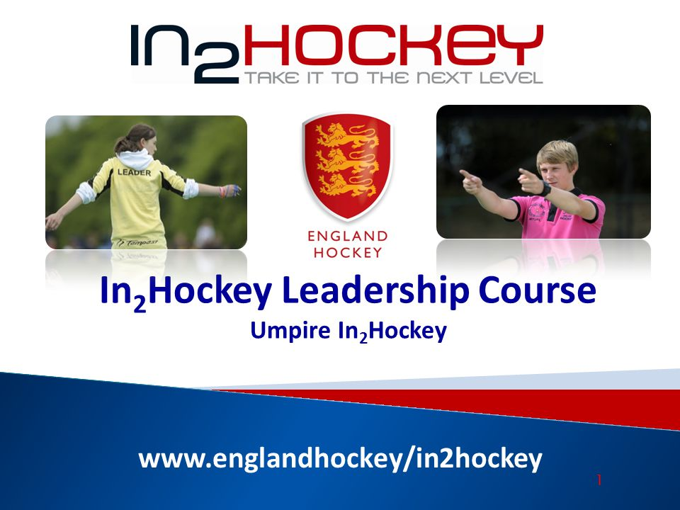 www.englandhockey/in2hockey In 2 Hockey Leadership Course Umpire In 2 Hockey 1