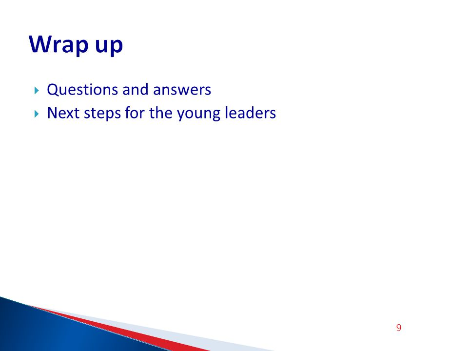 Questions and answers Next steps for the young leaders 9