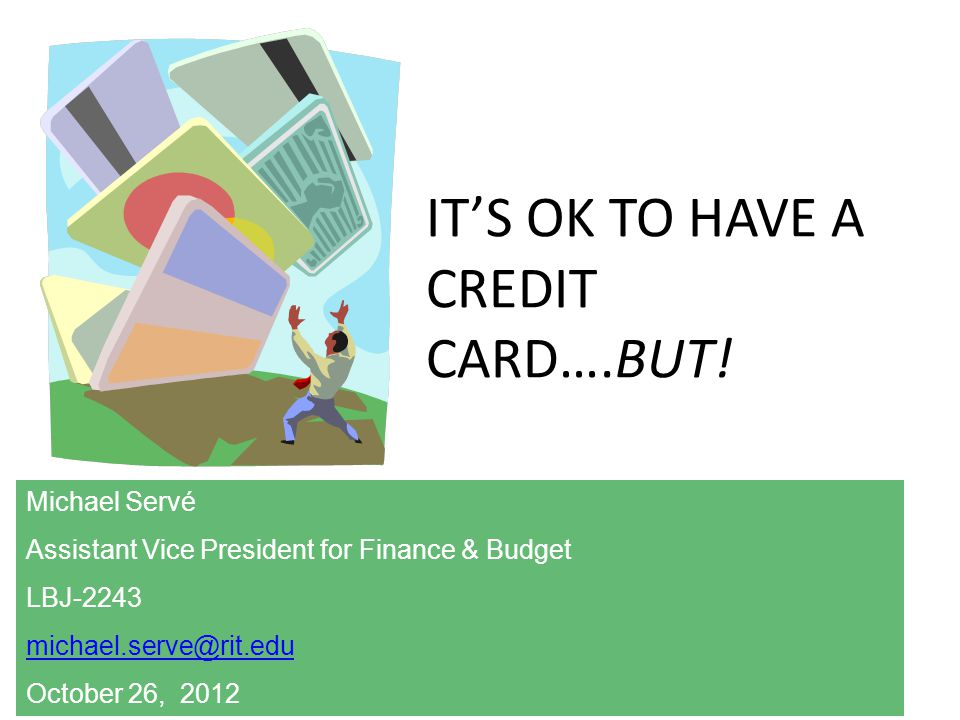 ITS OK TO HAVE A CREDIT CARD….BUT.