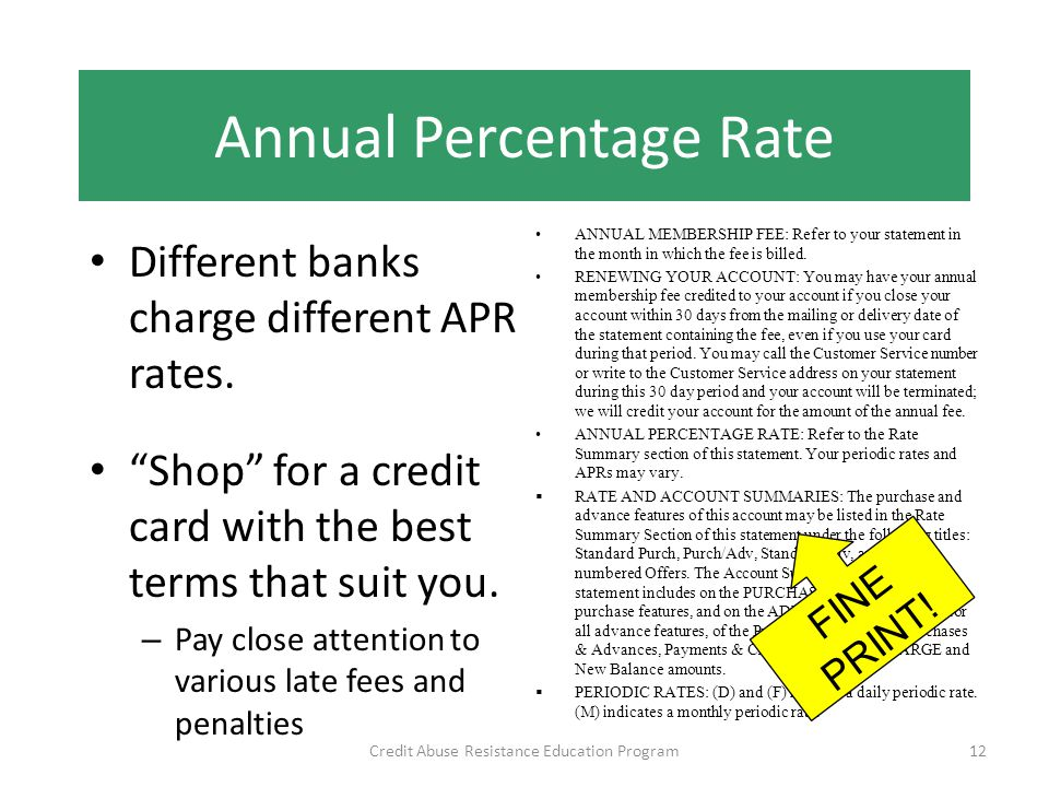 Annual Percentage Rate Different banks charge different APR rates.