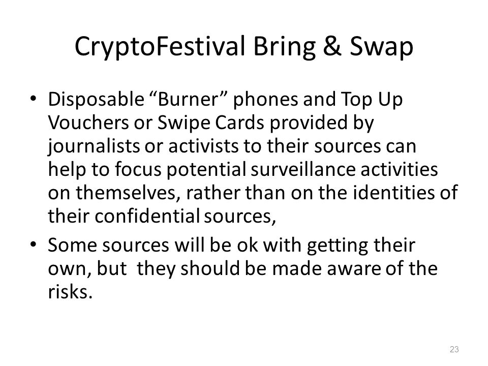 CryptoFestival Bring & Swap Disposable Burner phones and Top Up Vouchers or Swipe Cards provided by journalists or activists to their sources can help