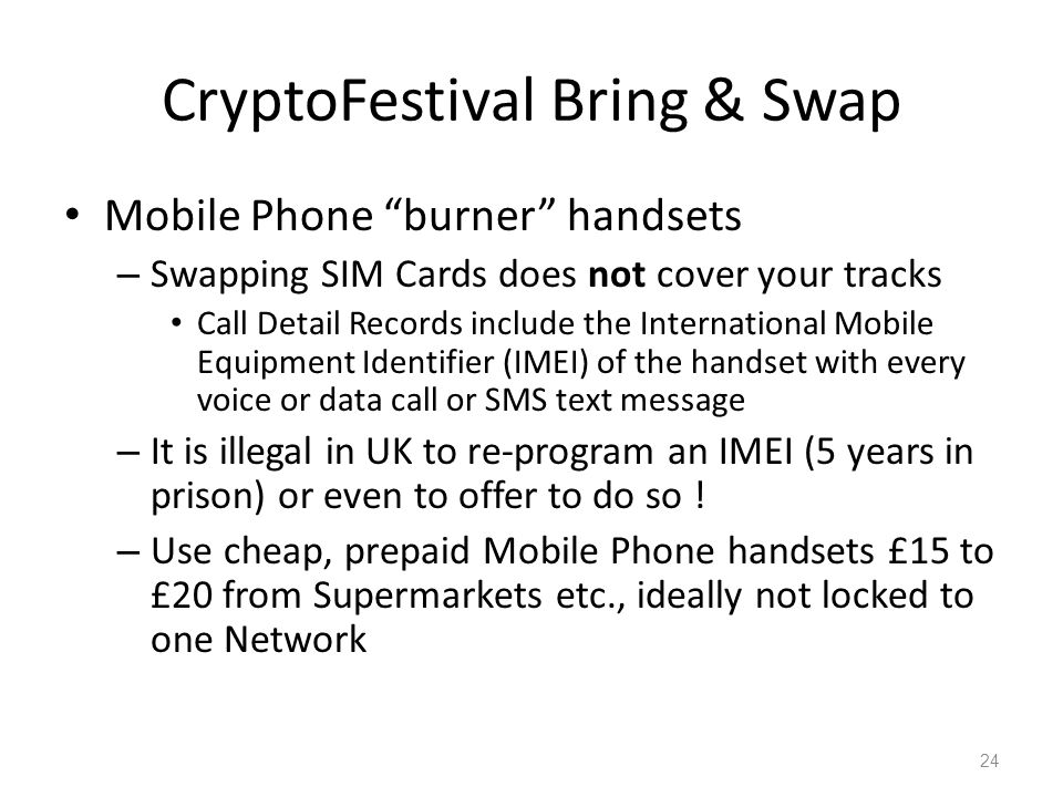 CryptoFestival Bring & Swap Mobile Phone burner handsets – Swapping SIM Cards does not cover your tracks Call Detail Records include the International
