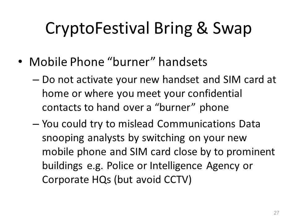 CryptoFestival Bring & Swap Mobile Phone burner handsets – Do not activate your new handset and SIM card at home or where you meet your confidential c