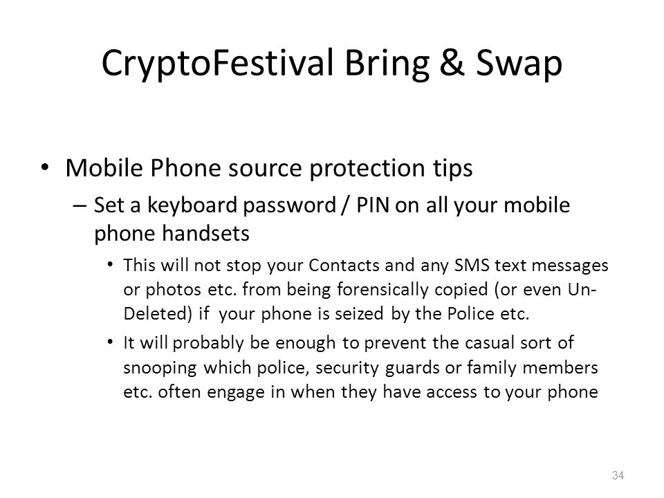 CryptoFestival Bring & Swap Mobile Phone source protection tips – Set a keyboard password / PIN on all your mobile phone handsets This will not stop y