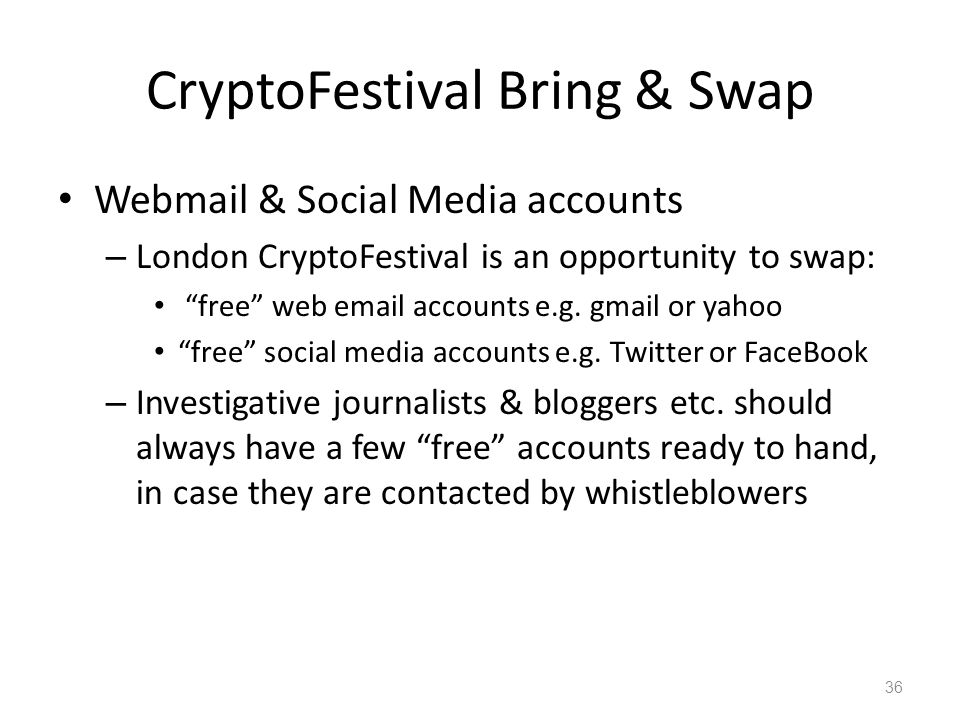 CryptoFestival Bring & Swap Webmail & Social Media accounts – London CryptoFestival is an opportunity to swap: free web email accounts e.g. gmail or y