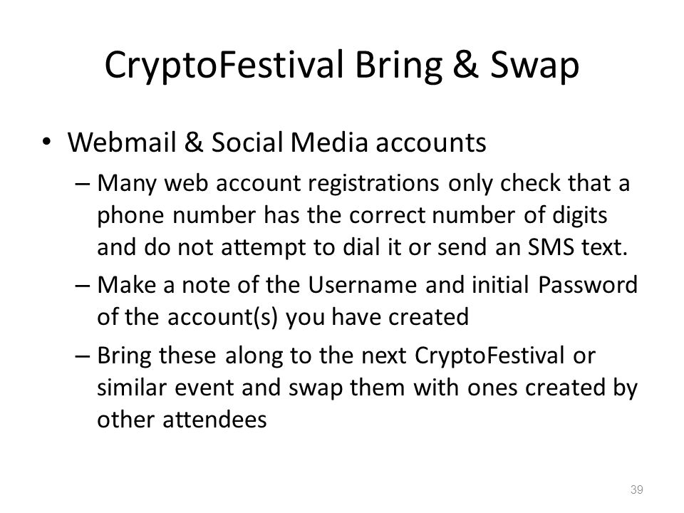 CryptoFestival Bring & Swap Webmail & Social Media accounts – Many web account registrations only check that a phone number has the correct number of