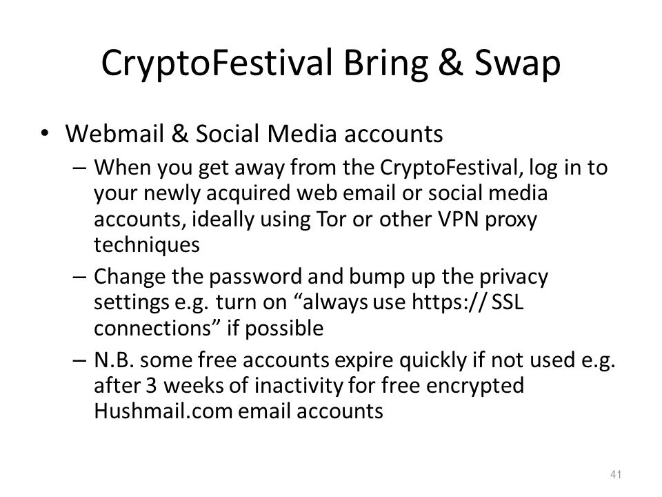 CryptoFestival Bring & Swap Webmail & Social Media accounts – When you get away from the CryptoFestival, log in to your newly acquired web email or so